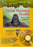 Good Morning Gorilla...