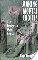 Making Mortal Choices