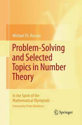 Problem-solving and Selected Topics in Number Theory