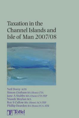 Taxation in the Channel Islands and the Isle of Man 2007-08