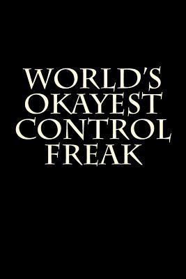 World's Okayest Control Freak