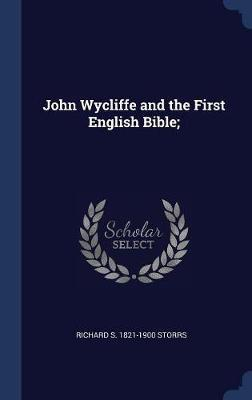 John Wycliffe and the First English Bible;