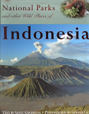 The National Parks and Other Wild Places of Indonesia
