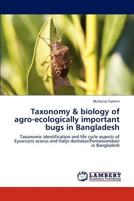 Taxonomy & biology of agro-ecologically important bugs in Bangladesh