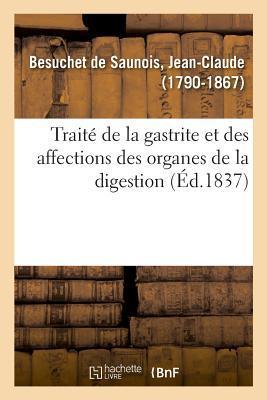 Traite de la Gastrite et des Affections des Organes de la Digestion