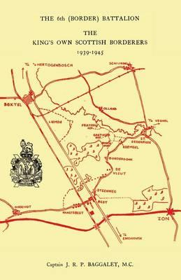 The 6th (Border) Bn. King's Own Scottish Borderers 1939-45