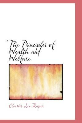 The Principles of Wealth and Welfare