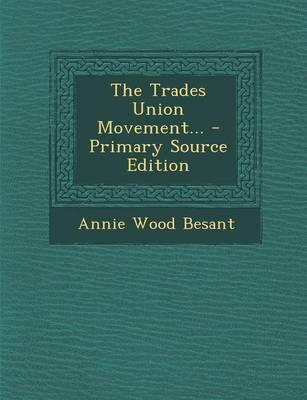 The Trades Union Movement...