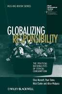 e-Study Guide for: Globalizing Responsibility : The Political Rationalities of Ethical Consumption by Clive Barnett, ISBN 9781405145589