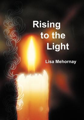 Rising to the Light