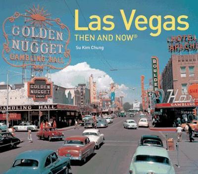 Las Vegas Then and Now