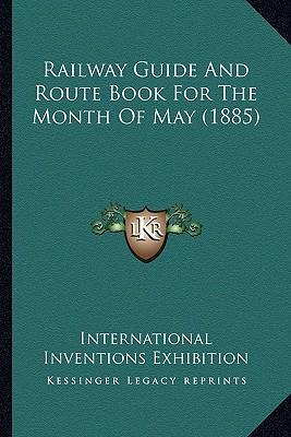 Railway Guide and Route Book for the Month of May (1885)