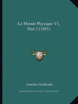 Le Monde Physique V1, Part 2 (1881)