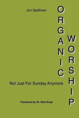 Organic Worship