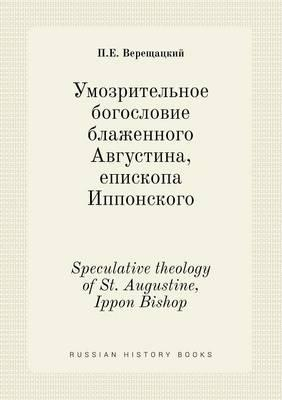 Speculative Theology of St. Augustine, Ippon Bishop