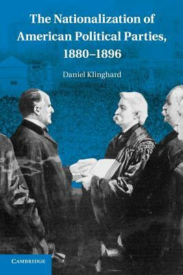 The Nationalization of American Political Parties, 1880–1896