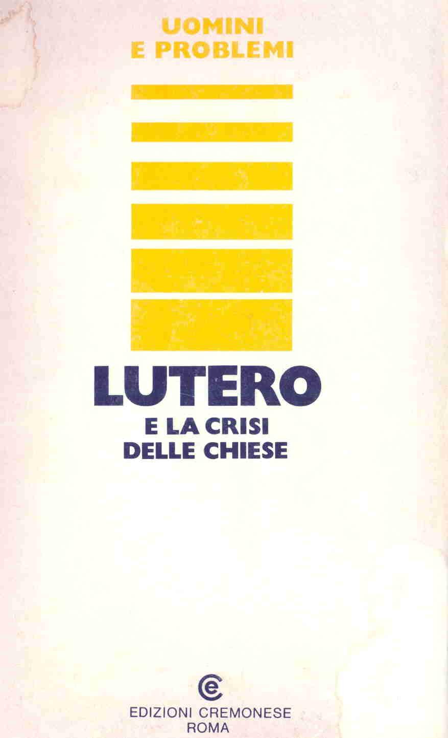 Lutero e la crisi delle Chiese