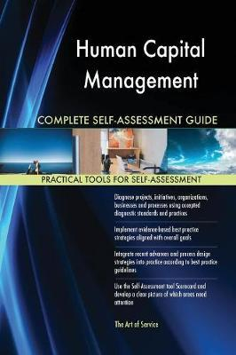 Human Capital Management Complete Self-Assessment Guide