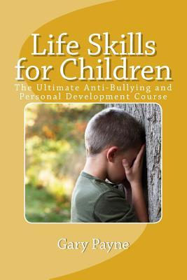 Life Skills for Children - Anti-Bullying & Personal Safety Course
