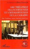 Les théâtres francophones et créolophones de la Caraïbe