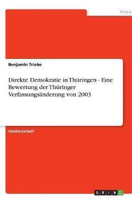 Direkte Demokratie in Thüringen - Eine Bewertung der Thüringer Verfassungsänderung von 2003