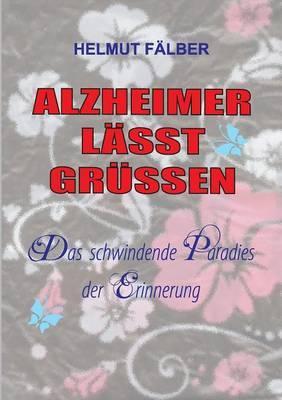 ALZHEIMER LÄSST GRÜSSEN