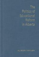 The politics of educational reform in Alberta