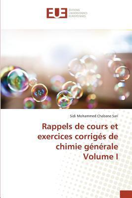 Rappels de Cours et Exercices Corriges de Chimie Generale Volume I