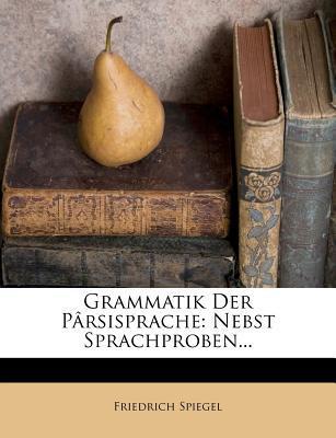 Grammatik der Pârsi...