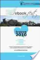 Ebookfest tracce 2010. I seminari, le presentazioni, le tavole rotonde, i carcamp