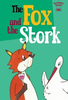 The Fox and the Stork (The Children's Fairy Tale Collection Tarantula Tales)