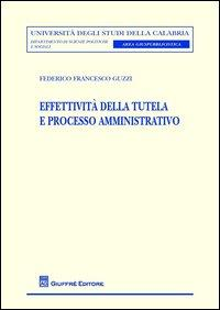 Effettività della tutela e processo amministrativo
