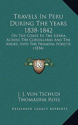 Travels in Peru During the Years 1838-1842