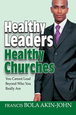Healthy Leaders Healthy Churches