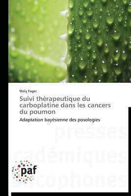 Suivi Therapeutique du Carboplatine Dans les Cancers du Poumon