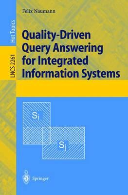 Quality-Driven Query Answering for Integrated Information Systems