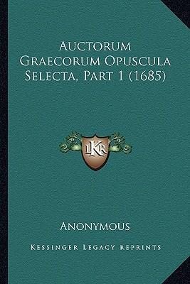 Auctorum Graecorum Opuscula Selecta, Part 1 (1685)