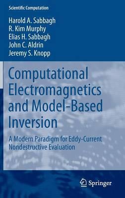 Computational Electromagnetics and Model-Based Inversion