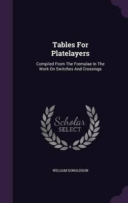 Tables for Platelayers