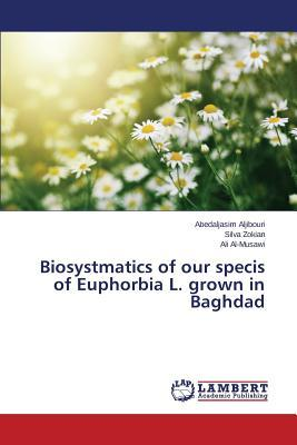 Biosystmatics of our specis of Euphorbia L. grown in Baghdad