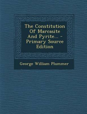 The Constitution of Marcasite and Pyrite...
