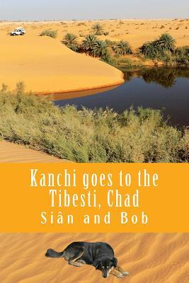 Kanchi Goes to the Tibesti, Chad