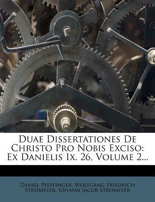 Duae Dissertationes de Christo Pro Nobis Exciso