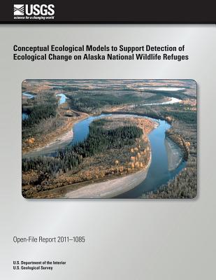 Conceptual Ecological Models to Support Detection of Ecological Change on Alaska National Wildlife Refuges