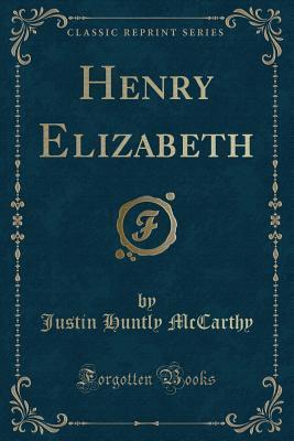 Henry Elizabeth (Classic Reprint)