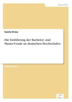 Die Einführung der Bachelor- und Master-Grade an deutschen Hochschulen