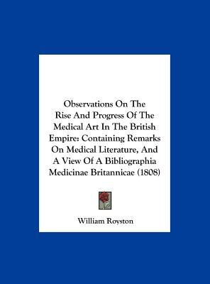 Observations On The Rise And Progress Of The Medical Art In The British Empire