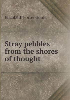 Stray Pebbles from t...