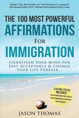 The 100 Most Powerful Affirmations for Immigration