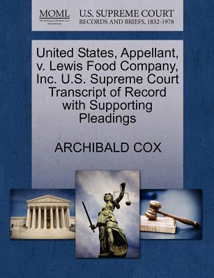 United States, Appellant, V. Lewis Food Company, Inc. U.S. Supreme Court Transcript of Record with Supporting Pleadings